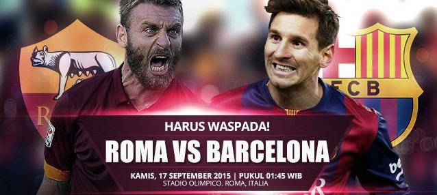 Prediksi AS Roma vs Barcelona 17 September 2015